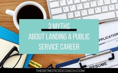 3 myths about landing a public service career