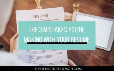 3 mistakes you're making with your resume (and what to do instead!)