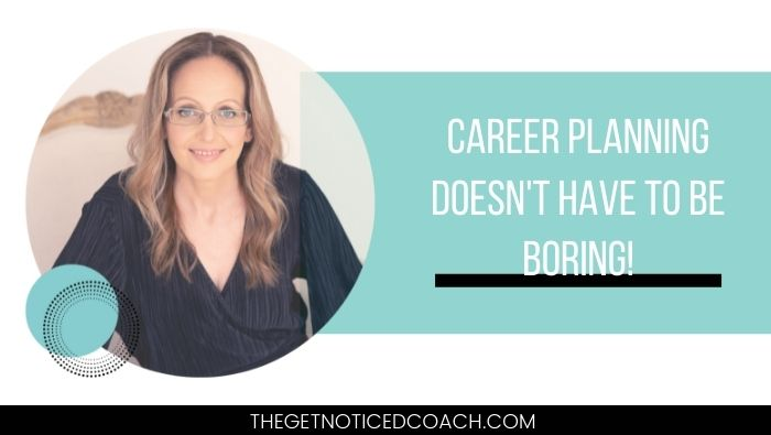 Career Planning doesn't have to be boring!