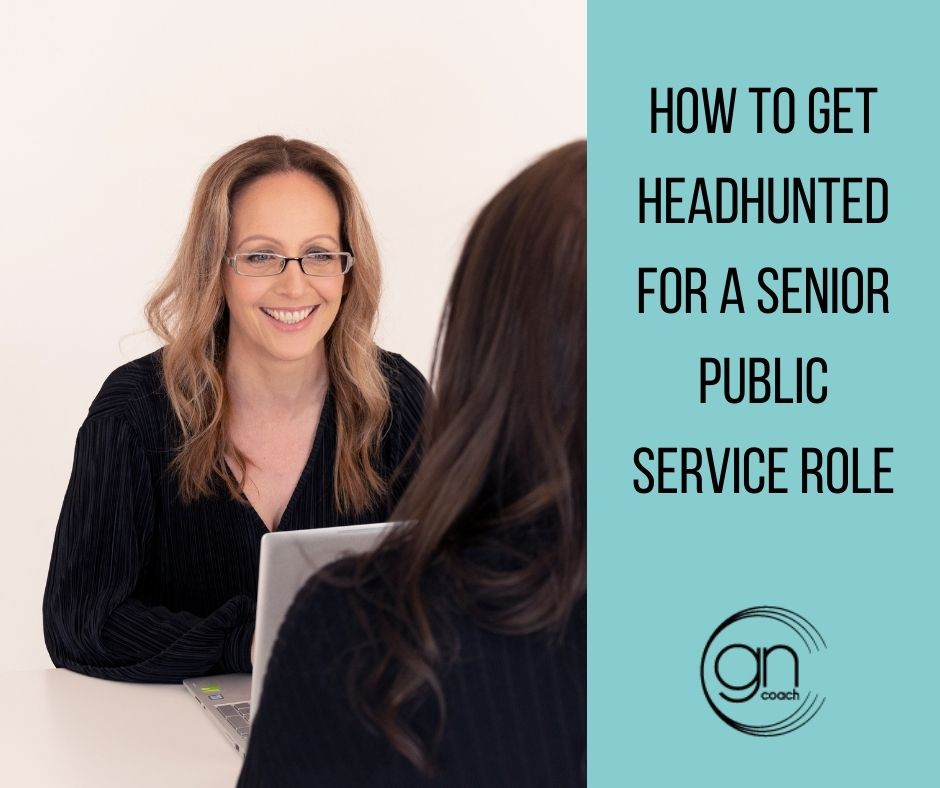 How to get headhunted for a senior public service role - Athena Ali - The Get Noticed Coach